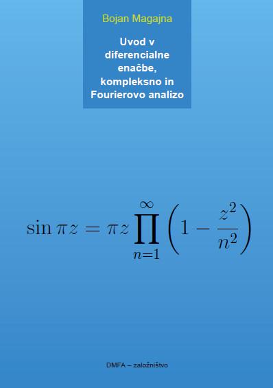 Uvod v diferencialne enačbe, kompleksno in Fourierovo analizo